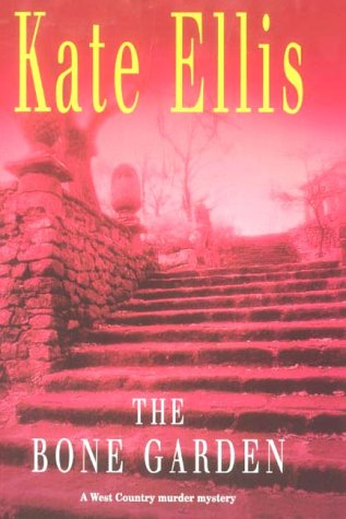 The Bone Garden: Ellis, Kate