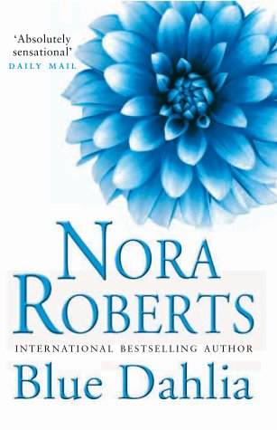 Blue Dahlia: Book One in the Garden Trilogy: Roberts, Nora