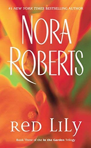 Red Lily (In the Garden Trilogy 3): Roberts, Nora