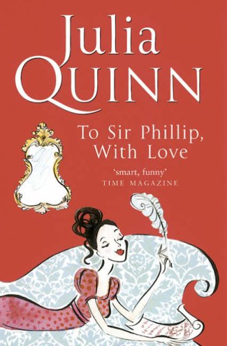 9780749907778: To Sir Phillip, With Love: Number 5 in series (Bridgerton 5)