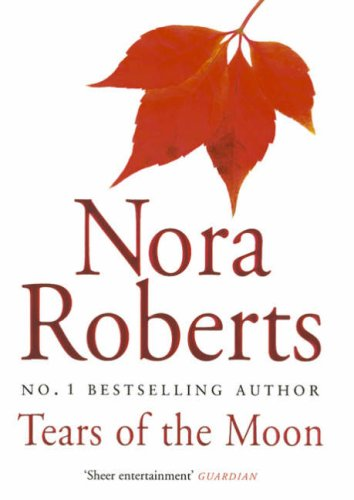 Tears of the Moon: Nora Roberts