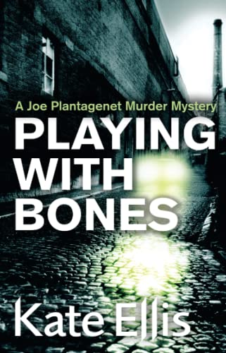 Playing with Bones: A Joe Plantagenet Murder Mystery (The Joe Plantagenet Murder Mysteries) (0749909331) by Kate Ellis