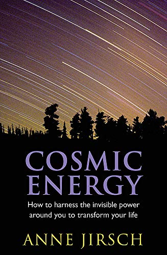 9780749909659: Cosmic Energy: How to harness the invisible power around you to transform your life