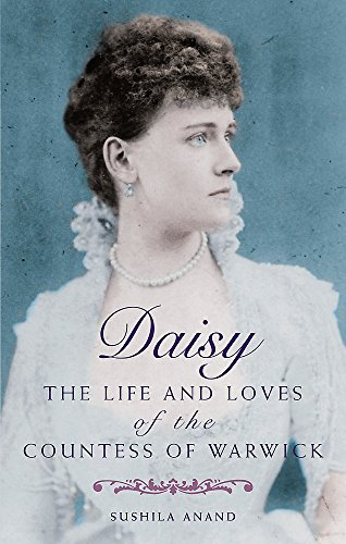 9780749909772: Daisy: The life and loves of the Countess of Warwick