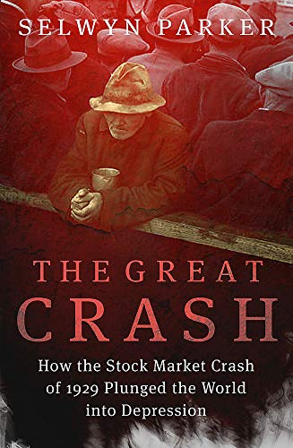 9780749909871: The Great Crash: How the Stock Market Crash of 1929 Plunged the World into Depression