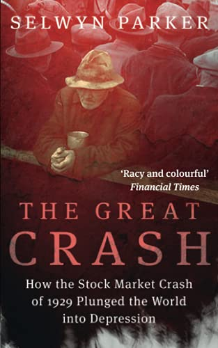 9780749909888: The Great Crash: How the Stock Market Crash of 1929 Plunged the World into Depression