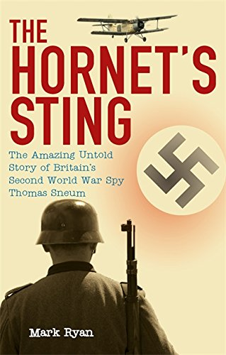 9780749909918: The Hornet's Sting: The amazing untold story of Britain's Second World War spy Thomas Sneum: The Amazing Untold Story of Second World War Spy Thomas Sneum