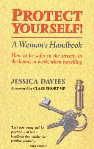 Protect Yourself: A Women's Handbook: Davies, J.