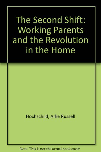 9780749910181: The Second Shift: Working Parents and the Revolution in the Home