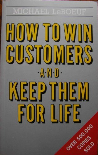 9780749910273: How to Win Customers and Keep Them for Life