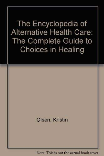 9780749910365: The Encyclopedia of Alternative Health Care: Complete Guide to Choices in Healing