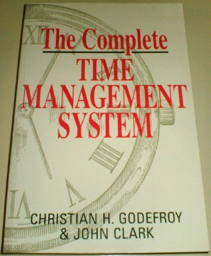 THE COMPLETE TIME MANAGEMENT SYSTEM: Godefroy (Christian H.)