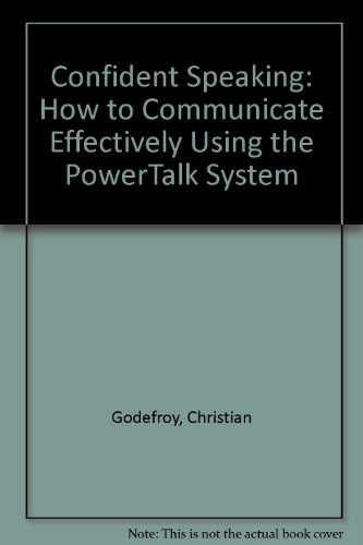 9780749910501: Confident Speaking: How to Communicate Effectively Using the PowerTalk System