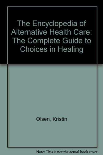 9780749910716: The Encyclopedia of Alternative Health Care: Complete Guide to Choices in Healing