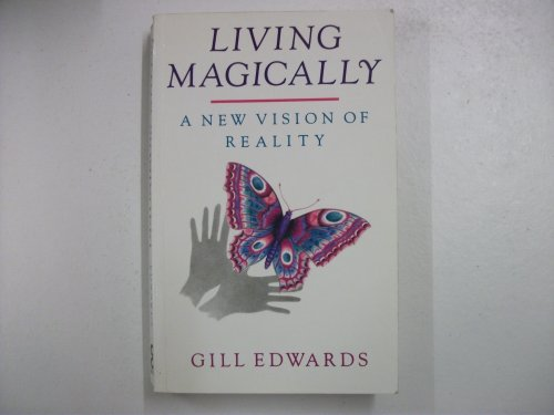 9780749910747: LIVING MAGICALLY: A New Vision of Reality