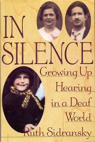 In Silence : Growing up Hearing in: Sidransky, Ruth