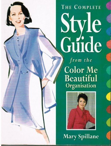9780749911126: The Complete Style Guide from the Color Me Beautiful Organization
