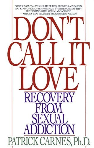 9780749911164: Don't Call it Love: Recovery from Sexual Addiction