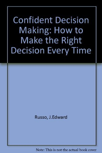 9780749911256: Confident Decision Making: How to Make the Right Decision Every Time