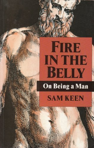 9780749911287: Fire in the belly: on being a man