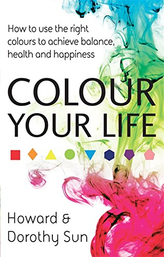 9780749911492: Colour Your Life: Discover Your True Personality Through the Colour Reflection Reading