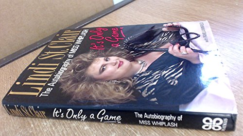 9780749911713: It's Only a Game: The Autobiography of Miss Whiplash