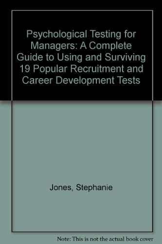 9780749911782: Psychological testing for managers: A complete guide to using and surviving 19 popular recruitment and career development tests