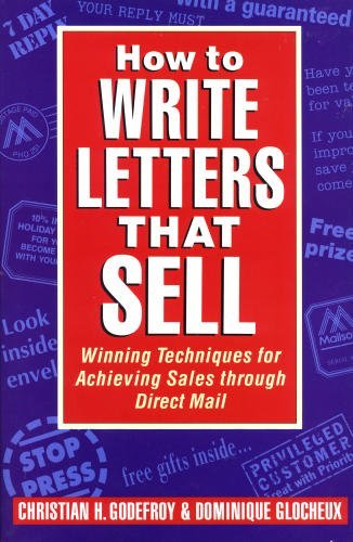 9780749911799: How to Write Letters That Sell: Winning Techniques for Achieving Sales Through Direct Mail
