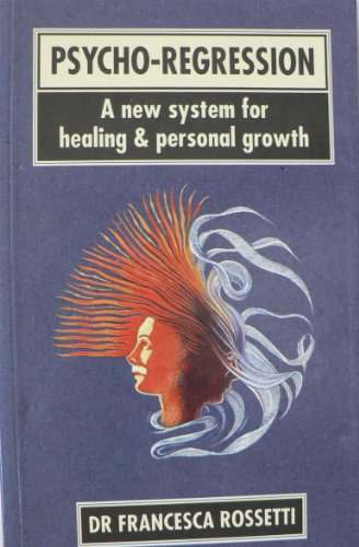 9780749911805: Psycho-regression: A System for Healing and Personal Growth
