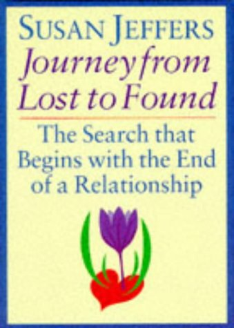 9780749912420: The Journey from Lost to Found: The Search That Begins with the End of a Relationship