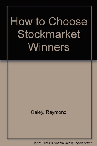 9780749912451: How to Choose Stockmarket Winners