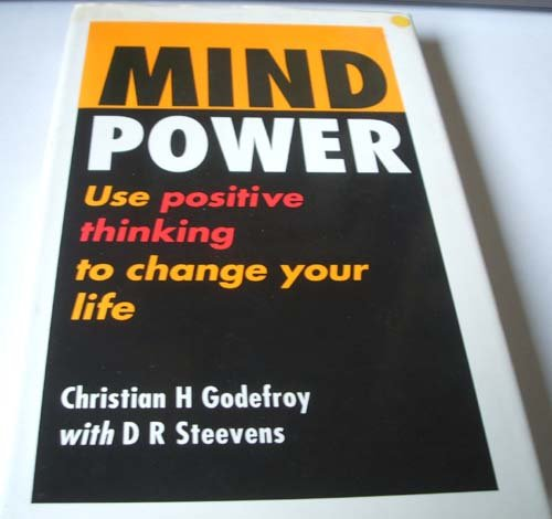 9780749912529: Mind Power: Use Positive Thinking to Change Your Life