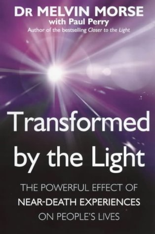 9780749912666: Transformed by the Light: The Powerful Effect of Near-death Experiences on People's Lives