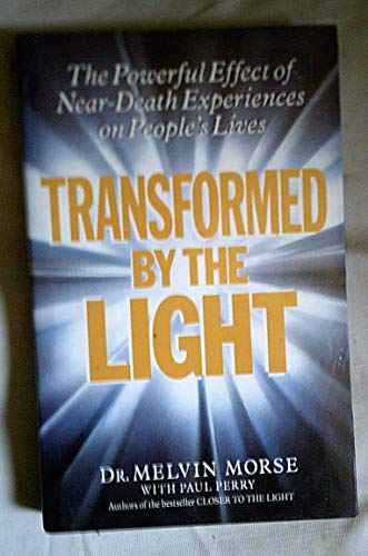 9780749912727: Transformed By The Light: Powerful Effect Of Near Death Experiences On People's Lives