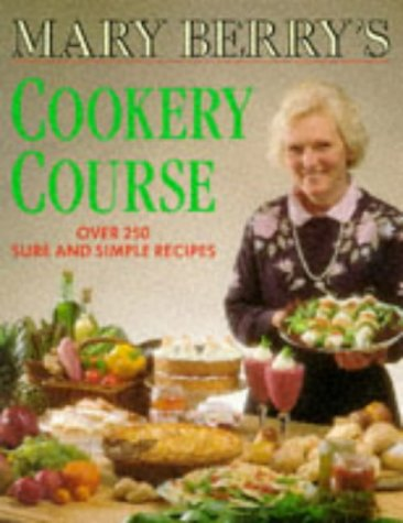 9780749912796: Mary Berry's Cookery Course: Over 250 Sure and Simple Recipes