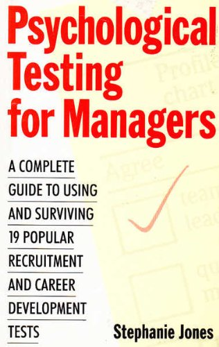 9780749912970: Psychological Testing for Managers: A Complete Guide to Using and Surviving 19 Popular Recruitment and Career Development Tests