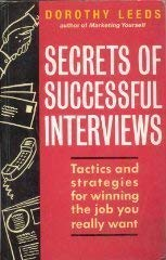 Secrets of Successful Interviews: Tactics and Strategies for Winning the Job You Really Want: Leeds...