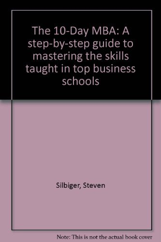 9780749913151: The 10-Day MBA: A step-by-step guide to mastering the skills taught in top business schools