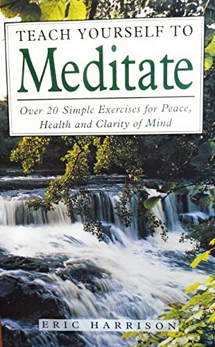 9780749913274: Teach Yourself to Meditate: Over 20 Exercises for Peace, Health and Clarity of Mind