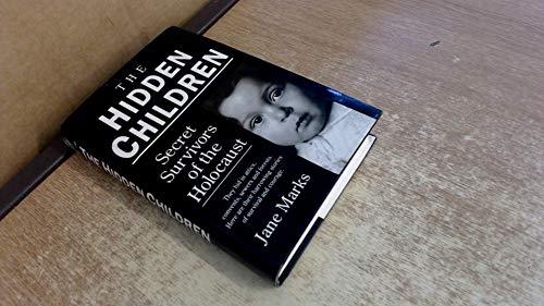 9780749913328: The Hidden Children Secret Survivors of the Holocaust