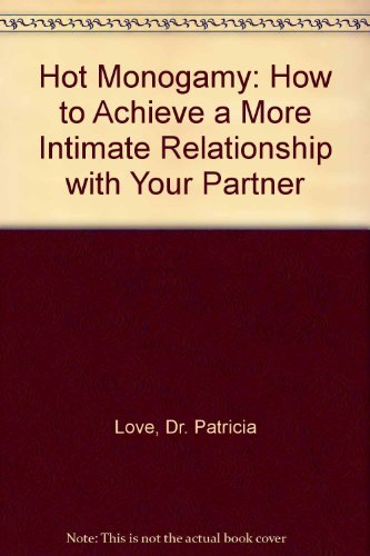 9780749913489: Hot Monogamy: How to Achieve a More Intimate Relationship with Your Partner