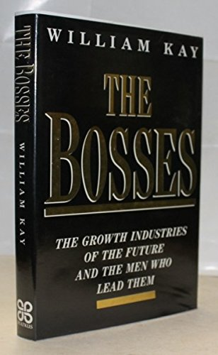 9780749913588: The Bosses: The Growth Industries of the Future and the Men Who Lead Them
