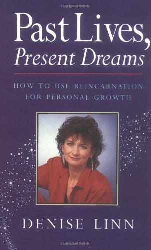 9780749913779: Past Lives Present Dream: How to Use Reincarnation for Personal Growth