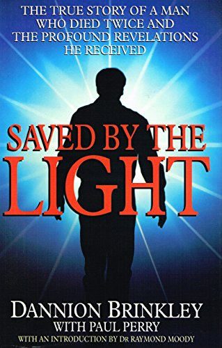 9780749913915: Saved by the Light: The True Story of a Man Who Died Twice and the Profound Revelations He Received