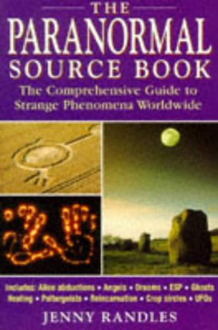 Paranormal Source Book: The Comprehensive Guide to Strange Phenomena Worldwide (0749914114) by Randles, Jenny