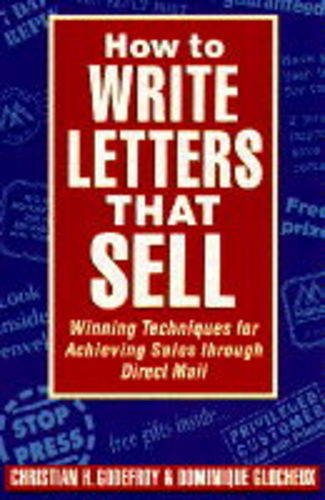9780749914134: How to Write Letters That Sell: Winning Techniques for Achieving Sales through Direct Mail