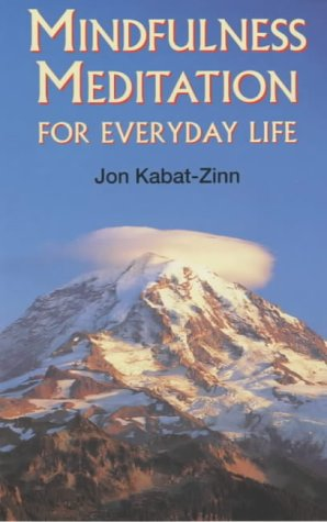 Mindfulness Meditation for Everyday Life: Kabat-Zinn, Jon