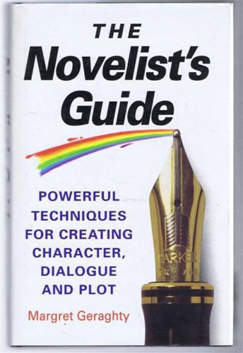 9780749914417: The Novelist's Guide: Powerful Techniques for Creating Character, Dialogue and Plot