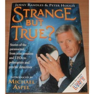 Strange But True?: Stories of the Paranormal,: Randles, Jenny and