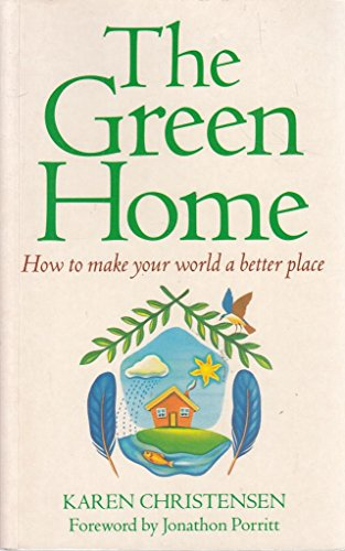 9780749914608: The Green Home: How to Make Your World a Better Place